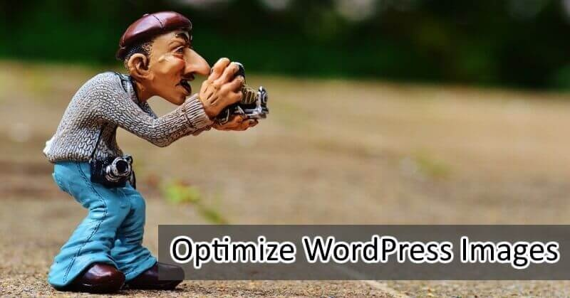 Optimize WordPress Images With These 4 Simple Steps